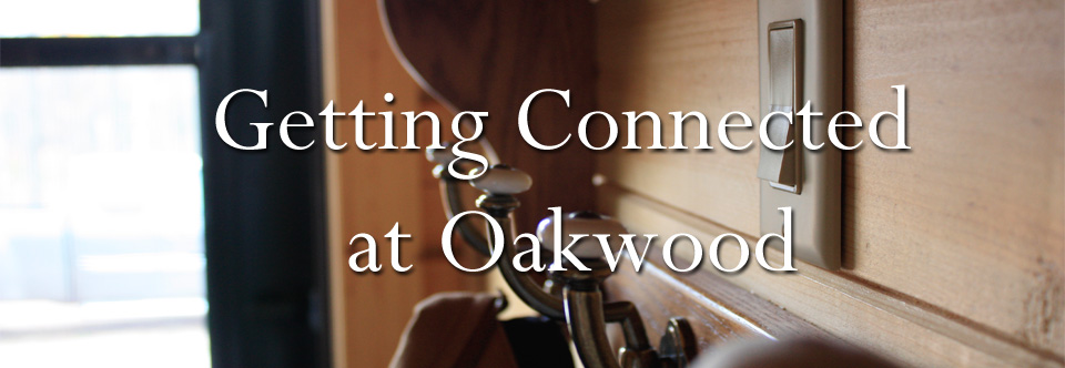 Getting Connected at Oakwood
